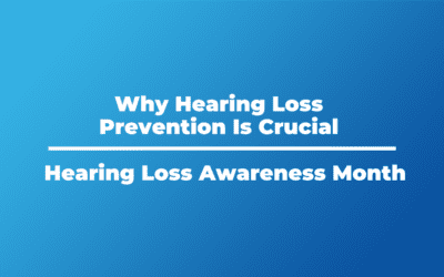 Why Hearing Loss Prevention Is Crucial | Hearing Health Awareness Month